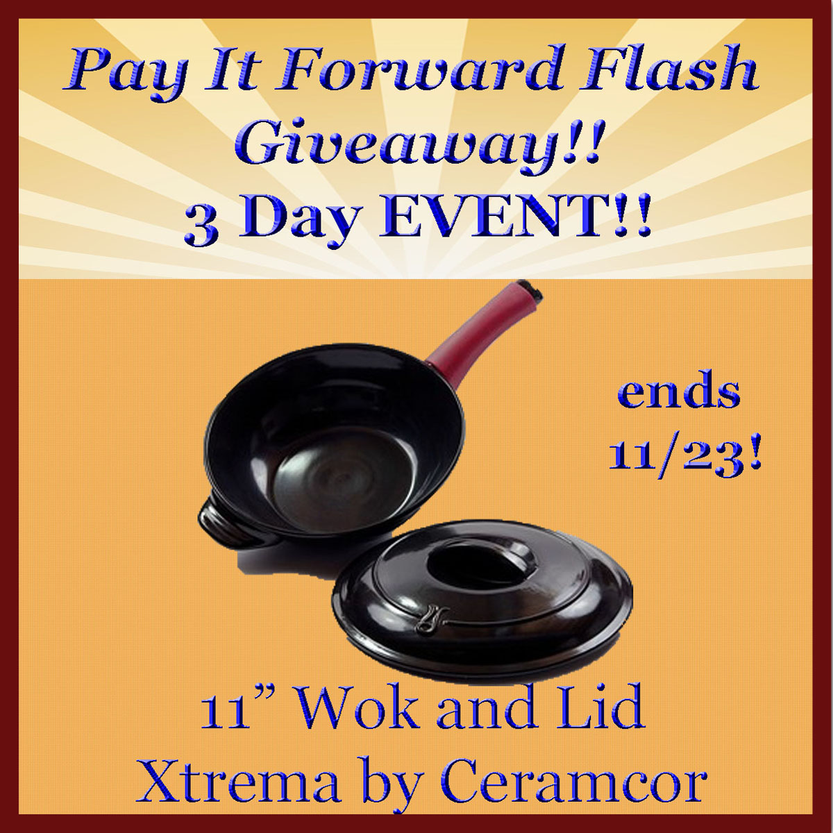 3 day Flash giveaway Event for a 11″ Ceramcor Wok and Lid  (rv $150) ends 11/23 US only