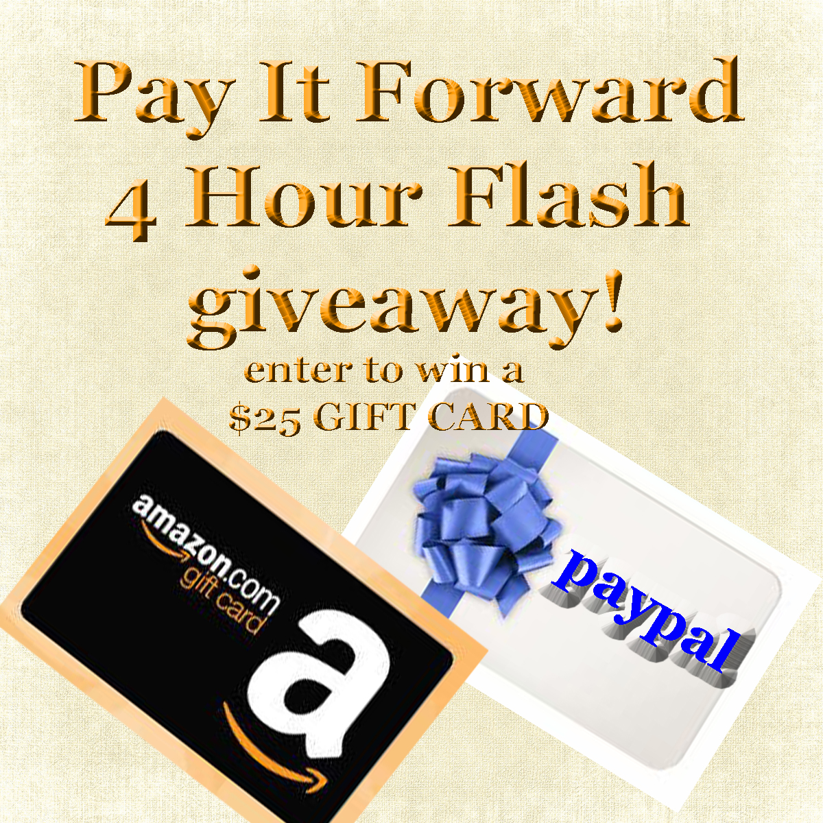 4 hour #payit4ward Flash Giveaway! $25 Paypal/ Amazon Gift Card open WW